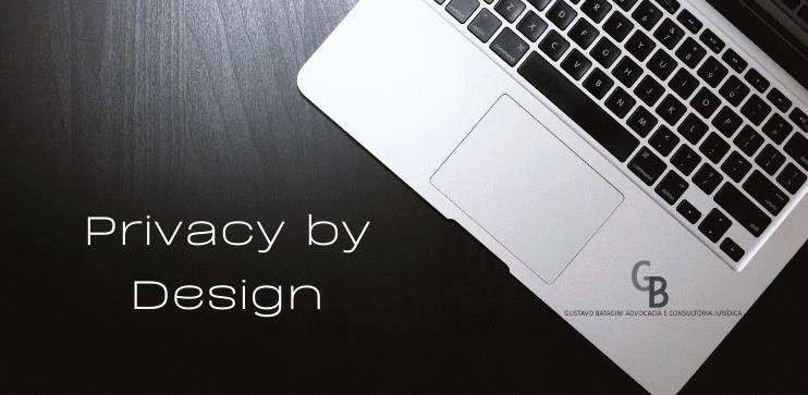 O que é Privacy by Design e quais são as suas vantagens?