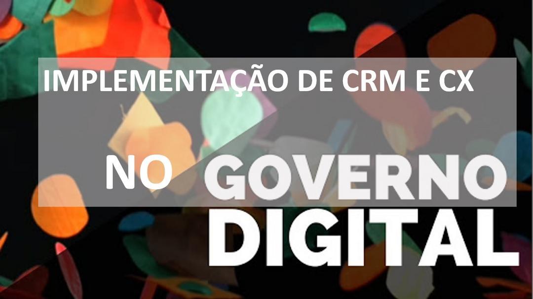 O Governo que era analógico e que virou digital ao transformar a letra C de Cliente para Cidadão