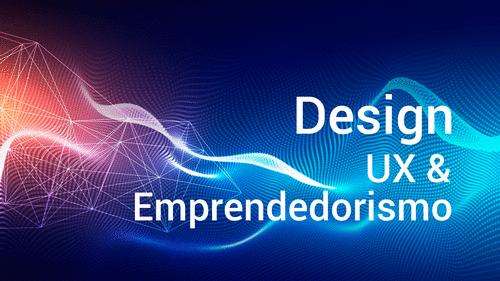 Design, UX e Empreendedorismo