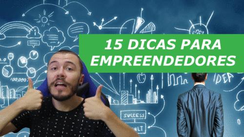 15 Dicas Para Empreendedores Iniciantes - Do Zero ao CNPJ